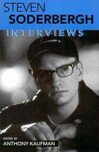 Steven Soderbergh: Interviews