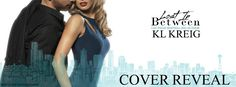 Renee Entress's Blog: [Cover Reveal] Lost in Between by K.L. Kreig