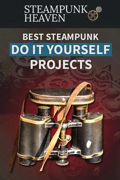Best Steampunk Do It Yourself Projects:  https://steampunkheaven.net/blogs/steampunk-heaven/best-steampunk-do-it-yourself-projects