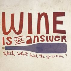 Wine; what was the question?