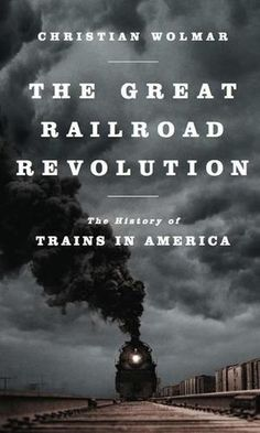 the-great-railroad-revolution-the-history-of-trains-in-america