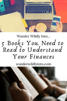 5 Books You Need to Read to Understand Your Finances - Wander Wildly Into. Ways To Save Money, Money Saving Tips, How To Make Money, Smart Women Finish Rich, Total Money Makeover, Finance Books, Make Good Choices, Tight Budget, Best Self