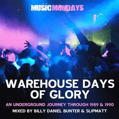 Various Artists - Warehouse Days Of Glory Mixed By Billy Daniel Bunter & Slipmatt Acid House, The Golden Years, Underground Homes, The Godfather, House Music, Various Artists, Techno, Good Times, Warehouse
