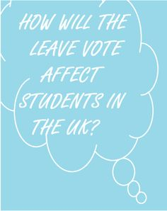 How will the Leave vote affect students?