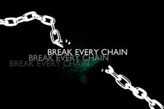 """21 Days of Prayer and Fasting Day 3 """"Break Every Chain . 21 Days Of Prayer, Daily Prayer, Break Every Chain, Prayer And Fasting, Broken Chain, Break Free, Prayer Request, Words Of Encouragement, Spiritual Growth"""