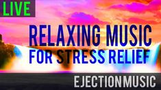 Relaxing Music For Stress Relief LIVE STREAM