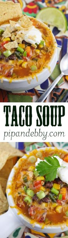 Taco Soup - this soup is PACKED with flavor and color. Ready in less than an hour!