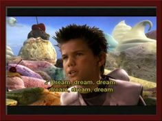 "Taylor Lautner will always be....  SHARK BOY....""Dream, dream, dream...."""