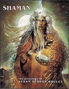 shaman the paintings of susan seddon boulet -