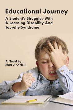 $20.00-$20.00 Baby Educational Journey: A Student's Struggles With A Learning Disability And Tourette Syndrome - Scott McCain, a highly motivated individual, has a learning disability and Tourette Syndrome. Too often Scott had to prove himself capable as a student to those that doubted his abilities. Scott faced many challenges throughout his journey; fortunately he was blessed with supportive p ...