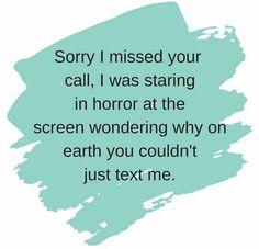Now I know why I prefer missed calls than pick'em up.