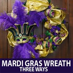 "Mardi Gras Wreath 3 Ways - A useful ""How To"" - Adaptable for Halloween"