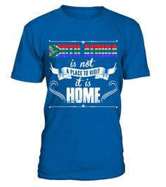 # South Africa Is Not A Place To Visit It Is Home T Shirt .  HOW TO ORDER:1. Select the style and color you want: 2. Click Reserve it now3. Select size and quantity4. Enter shipping and billing information5. Done! Simple as that!TIPS: Buy 2 or more to save shipping cost!This is printable if you purchase only one piece. so dont worry, you will get yours.Guaranteed safe and secure checkout via:Paypal | VISA | MASTERCARD