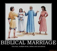 Biblical Marriage: One man, multiple wives, sisters and concubines. Losing My Religion, Anti Religion, Athiest, Biblical Marriage, He Is Coming, Christian Love, Demotivational Posters, Before Marriage, Free Thinker