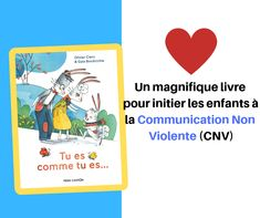 Un magnifique livre pour initier les enfants à la Communication Non Violente (CNV) Communication Positive, Education Positive, Positivity, Books, Album, Montessori, Libros, Gentle Parenting, Emotional Intelligence