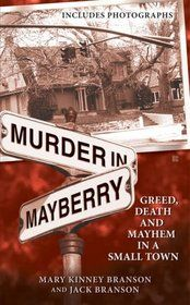 Murder in Mayberry: A wonderful true crime book that unfortunatley I lived through