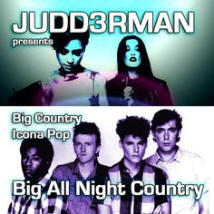 BIG ALL NIGHT COUNTRY - JUDD3RMAN Mashup   Big Country - In a Big Country Icona Pop - All Night  Non commercial. Non profit promo only  VIDEO - http://vimeo.com/83129037  DL - http://soundcloud.com/judd3rman-4/big-all-night-country  FACEBOOK - www.facebook.com/JuDD3Rman
