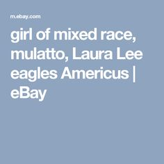 girl of mixed race, mulatto, Laura Lee eagles Americus  | eBay