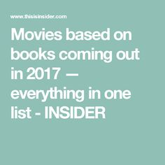 Movies based on books coming out in 2017 — everything in one list - INSIDER