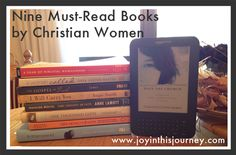 Nine Must-Read Books by Christian Women - pinning now and checking it out later!