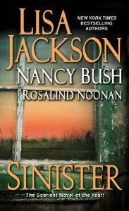 Sinister by Lisa Jackson, Nancy Bush, and Rosalind Noonan | Publisher: Zebra | Publication Date: November 26, 2013 | #Thriller #Suspense