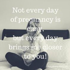 Oh so true. Pregnancy with Em was rough, but Kenzie is giving me a run for my money. I wish I was women who had pregnancy easy, but I'm not. It's been very trying, but everyday I'm closer to my baby girl. Baby On The Way, Our Baby, Mama Hacks, Everything Baby, Rainbow Baby, Baby Time, Parenting Quotes, Parenting Advice, Having A Baby