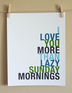 I <3 you more than Sunday mornings... :-)