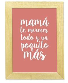 "Cuadro ""Mamá Te Mereces Todo… (Rosa)"" - Marnie Arte"