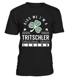 Tshirt  Kiss Me I am a TRITSCHLER Original Irish Legend  fashion for men #tshirtforwomen #tshirtfashion #tshirtforwoment