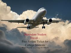 Dependent Student Travel~Military Benefit Provides Free Airline Ticket To College Students While Parents Are Stationed OCONUS