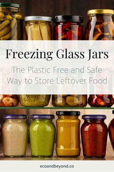 Freezing glass jars helps to preserve food, reduce plastic and minimise health risks. Here's how to reuse glass jars as zero waste storage containers. Glass Containers, Glass Jars, Going Zero Waste, Plastic Trays, Leftovers Recipes, Canning Jars, Food Waste, Preserving Food, Sustainable Living