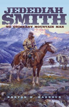 """Read """"Jedediah Smith: No Ordinary Mountain Man No Ordinary Mountain Man"""" by Barton H. Barbour available from Rakuten Kobo. Mountain man and fur trader Jedediah Smith casts a heroic shadow. He was the first Anglo-American to travel overland to . Mountain Man Rendezvous, Jeremiah Johnson, Biography Books, Fur Trade, American Frontier, Historical Art, Le Far West, Wildlife Art, Thing 1"""