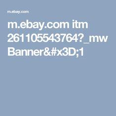 m.ebay.com itm 261105543764?_mwBanner=1
