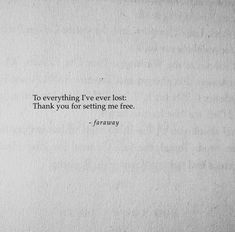 Thank you...for liberating me...