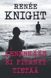 Renée Knight: Kenenkään ei pitänyt tietää
