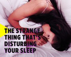 The Strange Thing That's Disturbing Your Sleep