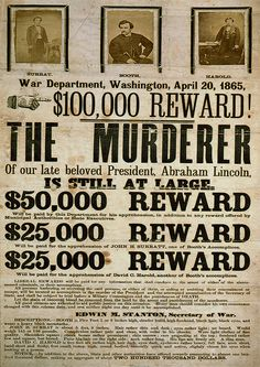 Broadside advertising reward for capture of Abraham Lincoln assassination conspirators, with photographic prints of John H. Surratt, John Wilkes Booth, and David E. American Presidents, American Civil War, American History, Abraham Lincoln, Old West Outlaws, Lincoln Assassination, Into The West, Civil War Photos, Us History