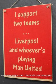 Tips And Tricks To Play A Great Game Of Football - I Support two teams – Liverpool and whoever's playing Man United – EPL Soccer Football – Wooden Sign Source by goudgreta Ynwa Liverpool, Liverpool Fans, Liverpool Football Club, Liverpool Champions, Football Team, Liverpool Tattoo, Football Signs, Liverpool History, Football Quotes