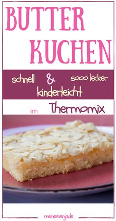 Saftiger Butterkuchen im Thermomix – mit Mandeln, ohne Hefe – Backen auf dem Ble… Juicy butter cake in Thermomix – with almonds, without yeast – baking on the plate. Fast, easy recipe and sooo delicious *** Best easy butter cake recipe Easy Butter Cake Recipe, Chocolate Cake Recipe Easy, Easy Cake Recipes, Dessert Recipes, Lemon Desserts, Food Cakes, Yummy Cakes, No Bake Cake, The Best
