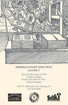 Galerie F & Oscar Fotoflow present:  Middle Coast Zine Fest  Dec 8th & 9th    http://www.galerief.com/galerie-f-zine-fest    -Free & open to the public  -Rent a table for $15