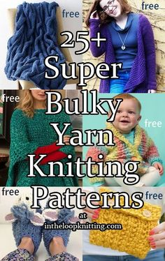 Knitting Patterns for Super Bulky or Super Chunky Yarn. Most patterns are free. Super bulky and super chunky yarn make for quick projects, but I've found it a challenge to find patterns that work well with the propertiesof such thick yarn. So I've collected knittingpatterns specifically designed for super bulky yarn including sweaters, afghans, baby projects, accessories, and more.