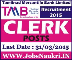 Tamilnad Mercantile Bank Limited Recruitment 2015 : Clerk Posts  Last Date : 31/03/2015  http://jobsnaukri.in/tamilnad-mercantile-bank-limited-recruitment-2015-clerk-posts/