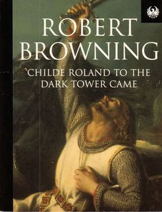 Childe Roland To The Dark Tower Came by Robert Browning.  The inspiration behind King's Dark Tower Saga