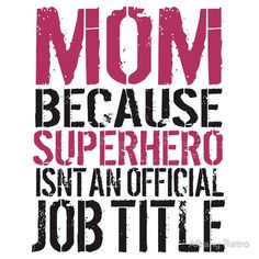 Funny 'Mom  Because Superhero Isn't an official Job Title' T-Shirt by Albany Retro