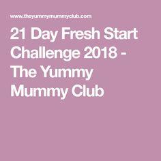 21 Day Fresh Start Challenge 2018 - The Yummy Mummy Club