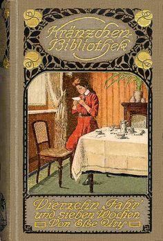 """Else Ury - """"Vierzehn Jahr' und sieben Wochen."""" (1911)"""