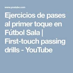 Ejercicios de pases al primer toque en Fútbol Sala | First-touch passing drills - YouTube Youtube, Sports, Youtubers, Youtube Movies