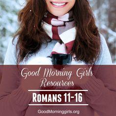 Good Morning Girls Resources {Romans 11-16} - Women Living Well
