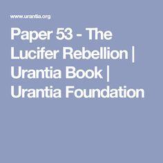 Paper 53 - The Lucifer Rebellion   Urantia Book   Urantia Foundation