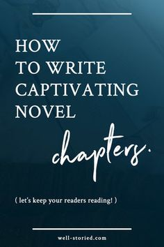 How to Write Chapters That Captivate Readers
